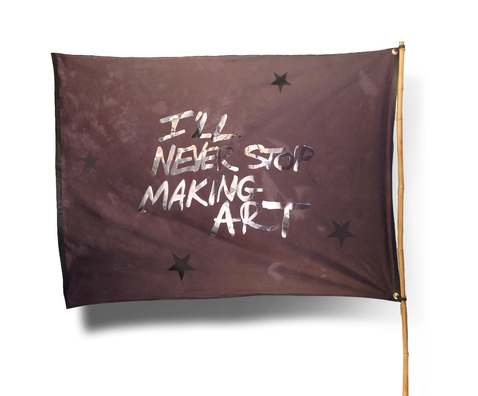 """I'll Never Stop Making Art,"" 2015, hand-dyed muslin, chrome vinyl, gaffer tape, grommets, 60in. x 42in."